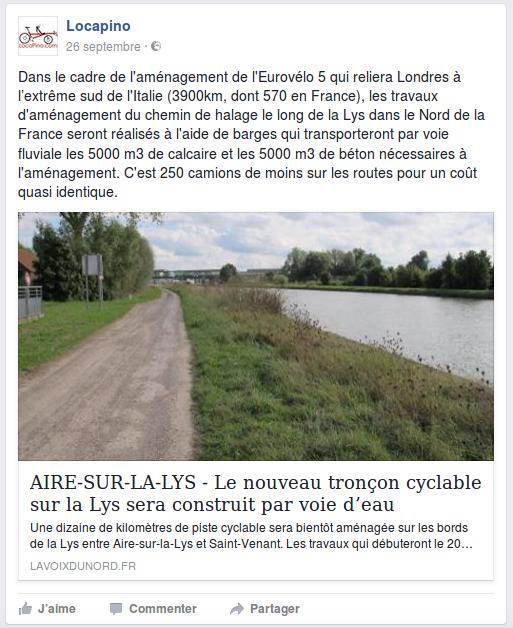 Dans le cadre de l'aménagement de l'Eurovélo 5 qui reliera Londres à l'extrême sud de l'Italie (3900km, dont 570 en France), les travaux d'aménagement du chemin de halage le long de la Lys dans le Nord de la France seront réalisés à l'aide de barges qui transporteront par voie fluviale les 5000 m3 de calcaire et les 5000 m3 de béton nécessaires à l'aménagement. C'est 250 camions de moins sur les routes pour un coût quasi identique.